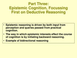 Part Three: Epistemic Cognition, Focussing First on Deductive Reasoning
