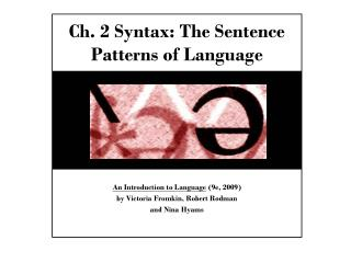 Ch. 2 Syntax: The Sentence Patterns of Language