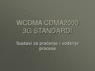 WCDMA CDMA2000 3G STANDARDI