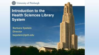Introduction to the  Health Sciences Library System