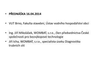 PŘEDNÁŠKA 16.04.2014 VUT Brno, Fakulta stavební, Ústav vodního hospodářství obcí