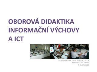 OBOROVÁ DIDAKTIKA INFORMAČNÍ VÝCHOVY A ICT