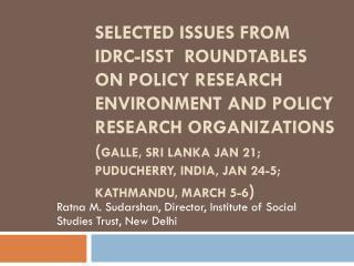 Ratna M.  Sudarshan , Director, Institute of Social Studies Trust, New Delhi