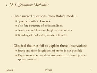 28.1  Quantum Mechanics Unanswered questions from Bohr�s model: Spectra of other elements.
