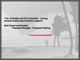 """The  Formatter and The Forecaster – moving towards impact based decision support"""