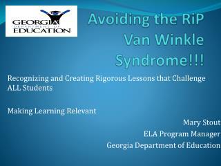 Avoiding the RiP Van Winkle Syndrome