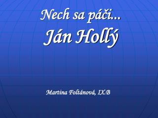 Nech sa páči... Ján Hollý