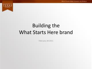 Building the What Starts Here brand