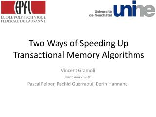 Two Ways of Speeding Up Transactional Memory Algorithms