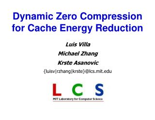 Dynamic Zero Compression for Cache Energy Reduction