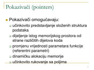 Pokazivači  (pointers)