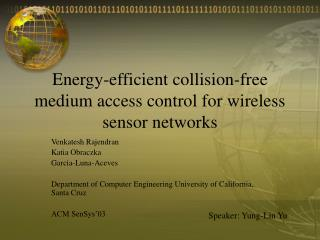 Energy-efficient collision-free medium access control for wireless sensor networks