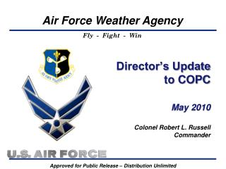 Director�s Update to COPC May 2010 Colonel Robert L. Russell Commander
