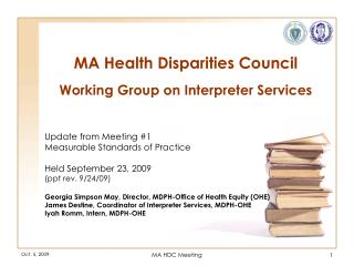 MA Health Disparities Council Working Group on Interpreter Services Update from Meeting #1
