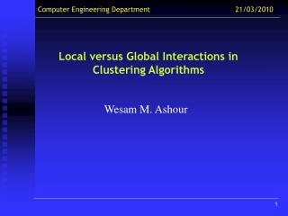 Local versus Global Interactions in Clustering Algorithms