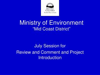 "Ministry of Environment  ""Mid Coast District"""