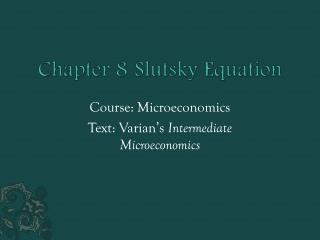 Chapter 8	 Slutsky  Equation
