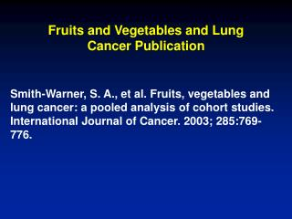 Fruits and Vegetables and Lung Cancer Publication