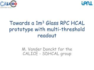 Towards a 1m 3  Glass RPC HCAL prototype with multi-threshold readout