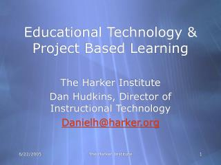Educational Technology & Project Based Learning