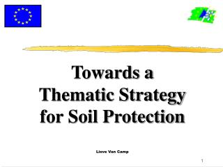 Towards a Thematic Strategy for Soil Protection Lieve Van Camp