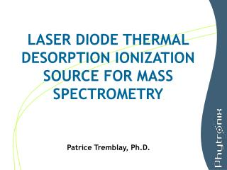 LASER DIODE THERMAL DESORPTION IONIZATION SOURCE FOR MASS SPECTROMETRY