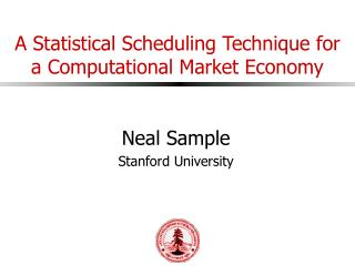 A Statistical Scheduling Technique for a Computational Market Economy