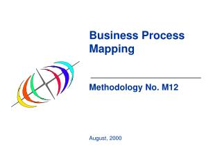 Business Process Mapping Methodology No. M12 August, 2000