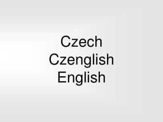 Czech Czenglish English