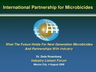 What The Future Holds For Next Generation Microbicides And Partnerships With Industry