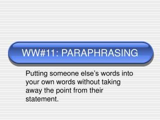 WW#11: PARAPHRASING