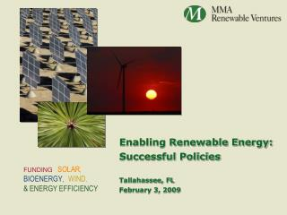 Enabling Renewable Energy:  Successful Policies  Tallahassee, FL February 3, 2009