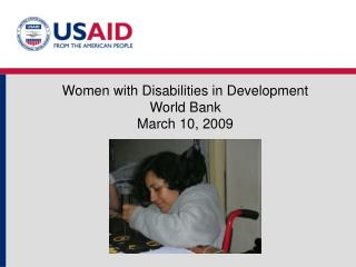 Women with Disabilities in Development World Bank March 10, 2009