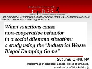 13th International Conference on Social Dilemmas, Kyoto, JAPAN, August 20-24, 2009.