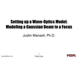 Setting up a Wave-Optics Model: Modeling a Gaussian Beam to a Focus