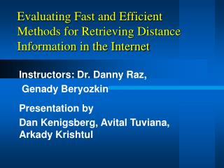 Evaluating Fast and Efficient Methods for Retrieving Distance Information in the Internet