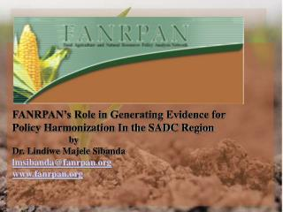FANRPAN's Role in Generating Evidence for Policy Harmonization In the SADC Region by