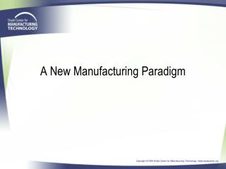 A New Manufacturing Paradigm