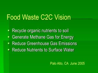 Recycle organic nutrients to soil   Generate Methane Gas for Energy