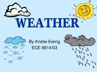 By Kristie Ewing ECE 8814/03