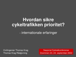 Hvordan sikre  cykeltrafikken prioritet? -  internationale erfaringer