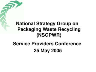 National Strategy Group on Packaging Waste Recycling (NSGPWR) Service Providers Conference