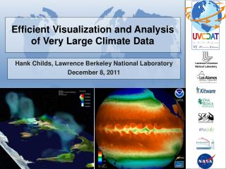Efficient Visualization and Analysis of Very Large Climate Data