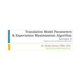 Dr.  Declan  Groves,  CNGL, DCU dgroves@computing.dcu.ie