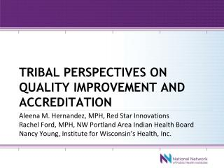 TRIBAL PERSPECTIVES ON QUALITY IMPROVEMENT AND ACCREDITATION