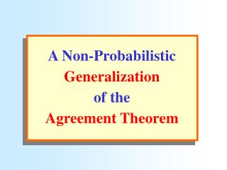 A Non-Probabilistic Generalization of the  Agreement Theorem