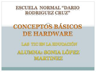 "ESCUELA  NORMAL ""DARIO RODRIGUEZ CRUZ"""
