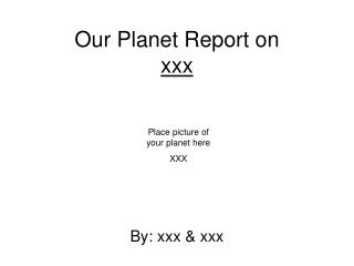 Our Planet Report on  xxx