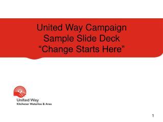 "United Way Campaign  Sample Slide Deck ""Change Starts Here"""