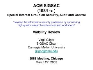 ACM SIGSAC  (1984 -> ) Special Interest Group on Security, Audit and Control